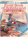 Every Kid's First Book of Robots and Computers Books