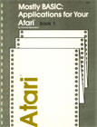 Mostly BASIC: Applications for Your Atari - Book 1 Books