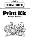 Sesame Street Print Kit User's Manual Manuals