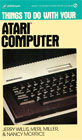 Things to Do with Your Atari Computer Books