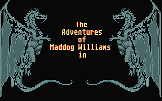 Adventures of Maddog Williams in the Dungeons of Duridian (The)